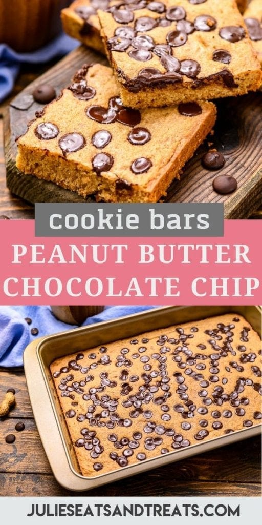 Pinterest Collage Image for Peanut Butter Chocolate Chip Bars featuring stacked bars on the top and a pan of bars on the bottom on top photo text in the middle with name and a pan of bars in the bottom photo
