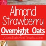 Almond Strawberry Overnight Oats ~ A recipe for creamy overnight oats flavored with almonds and strawberries. This healthy make-ahead breakfast is great for busy mornings!