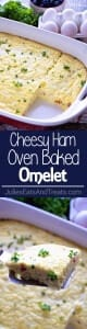 Cheesy Ham Oven Baked Omelet Recipe ~ Light & Fluffy Omelet That is Baked and Stuffed Full of Ham & Cheese! Perfect for Brunch or Breakfast Recipe!