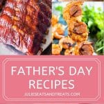 Pinterest Image Collage featuring ribs, twice baked potatoes, shrimp kabobs and better than sex cake with a text overlay saying Father's Day recipes