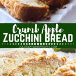 Collage with top image of apple zucchini bread slices on a plate, middle banner with text reading crumb apple zucchini bread, and bottom image close up of apple zucchini bread slices