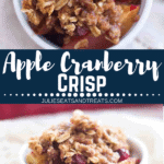 Collage with top image of apple cranberry crisp in a bowl topped with whipped cream, middle banner with text saying apple cranberry crisp, and bottom image of crisp in a white dish