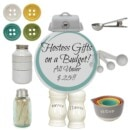 Hostess Gift Ideas on a Budget! All Under $25! When you are visiting your friends and family this holiday season remember to spoil the hostess with a great gift!