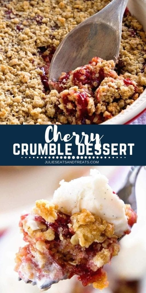 Collage with top image of cherry crumble being scooped with a wooden spoon, middle navy banner with white text reading cherry crumble dessert, and bottom image of a bite of cherry crumble and ice cream on a fork