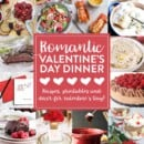 Valentine's Day Romantic Meal Plan ~ We Have Everything You Need to Make a Romantic Night to Remember! Appetizers, Desserts, Printables, and Party Ideas Just for You!
