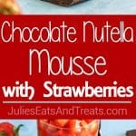 Chocolate Nutella Mousse with Strawberries ~A perfect dessert for family gatherings, parties or a picnic! It's rich in flavor, quick and tastes delicious!