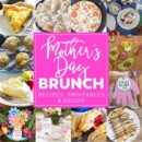 Mother's Day Brunch Meal Plan ~ How to Plan Your Mother's Day Brunch! Everything You Need from Recipes to Printables and Decor!