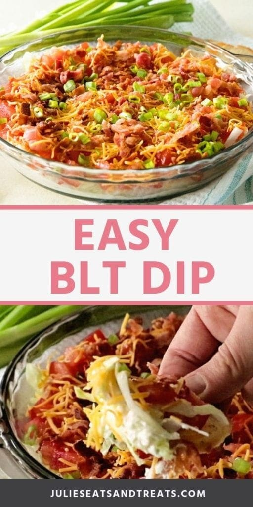 Collage with top image of blt dip in a glass pie dish, middle white banner with pink text reading easy blt dip, and bottom image of a hand scooping blt dip with a chip
