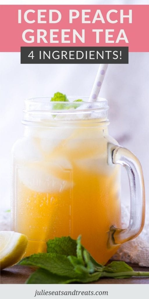Pin Image for Peach Green Tea with a text overlay of recipe name on top and a photo below of tea in a glass mason jar.