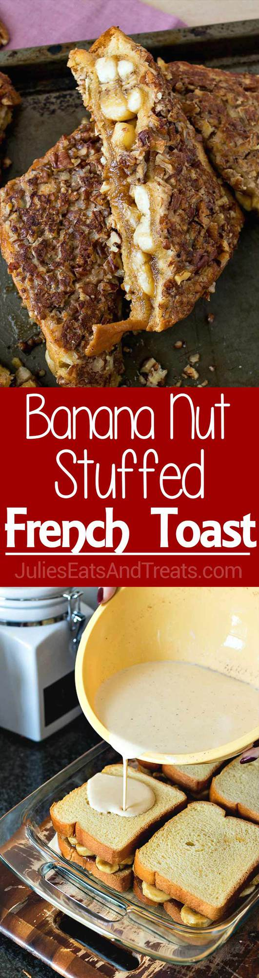 Banana Nut Stuffed French Toast - Sweet and sticky bananas stuffed into french toast and covered in chopped nuts. A fun, yet easy breakfast that the whole family will love!