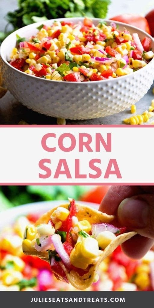 Collage with top image of corn salsa in a white bowl, middle banner with pink text reading corn salsa, and bottom image of corn salsa in a scoops tortilla chip