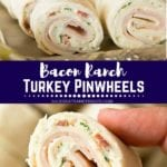 Collage with top image of bacon ranch and turkey wraps cut into pinwheels on a baking sheet, middle banner with text reading bacon ranch turkey pinwheels, and bottom image of a hand holding a pinwheel