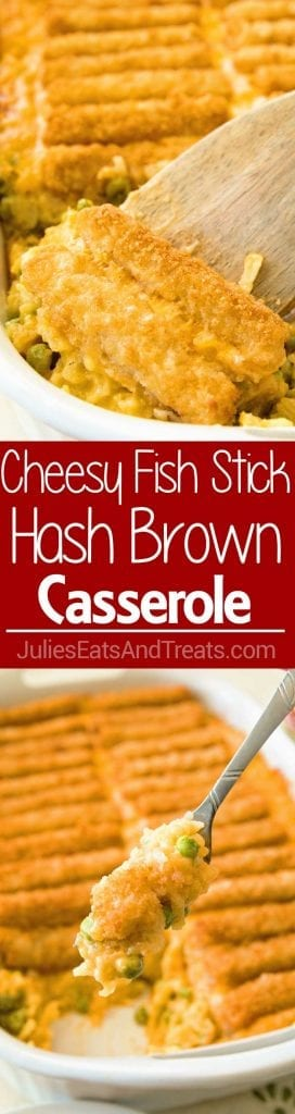 Collage with top image of a wood spatula lifting fish stick casserole out of a white baking dish, middle red banner with white text reading cheesy fish stick hash brown casserole, and bottom image of a bite of casserole on a fork