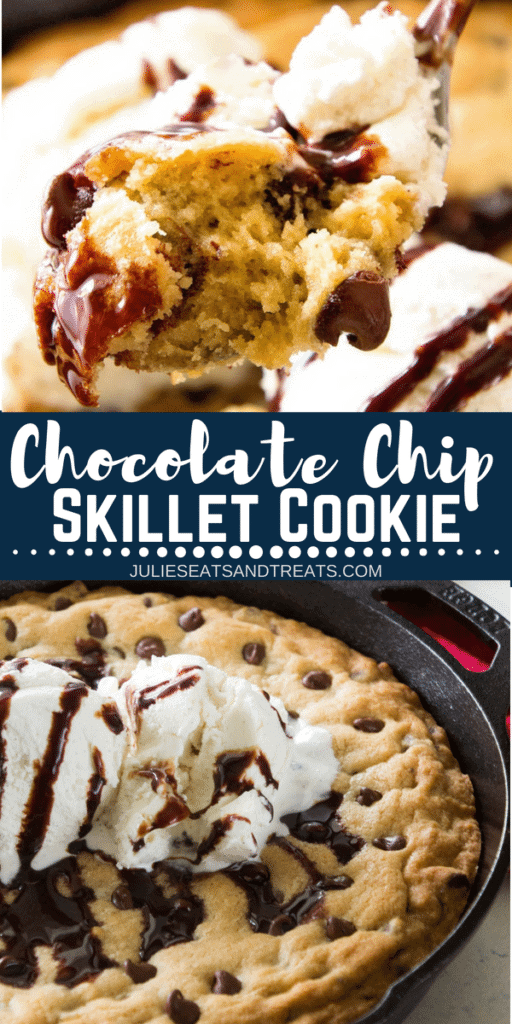 Collage with top image of a bite of chocolate chip cookie and ice cream on a fork, middle banner with text reading chocolate chip skillet cookie, and bottom image of a baked chocolate chip cookie in a cast iron skillet topped with vanilla ice cream and chocolate sauce