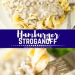 Collage with top image of prepared hamburger stroganoff, middle blue banner with white text reading hamburger stroganoff, and bottom image of a bite of stroganoff on a fork