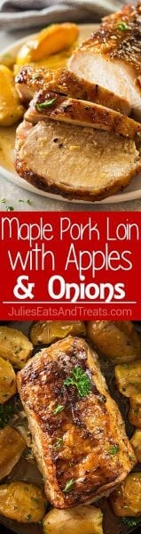 Maple Pork Loin with Apples and Onions ~ Delicious, Easy Meal That Tastes Like A Holiday Meal! It's Tender, Juicy and Full of Flavor!