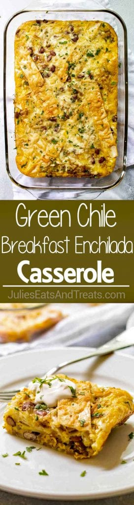 Collage with top image overhead of a clear glass baking dish of breakfast casserole, middle green banner with white text reading green chile breakfast enchilada casserole, and bottom image of a slice of enchilada casserole on a white plate with a fork