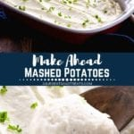 Collage with top image of a baking dish full of mashed potatoes, middle banner with text reading make ahead mashed potatoes, and bottom image of a wooden spoon scooping mashed potatoes