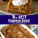 Collage with top image of a pumpkin bar topped with whipped cream on a plate, middle banner with text reading the best pumpkin bars, and bottom image of pumpkin bars in a baking dish with some taken out