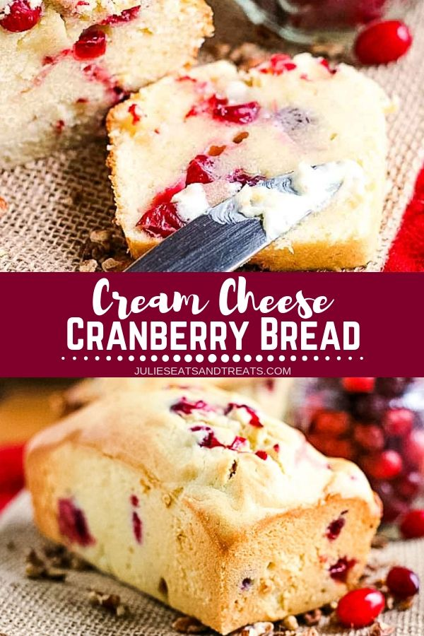 Collage with top image of a slice of cranberry bread being buttered, middle banner with text reading cream cheese cranberry bread, and bottom image of a loaf of cranberry bread
