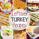 Delicious Leftover Turkey Recipes ~ So May Ways to Use Leftover Turkey in Recipes! Everything form Soup, Pizza, Casseroles and More!