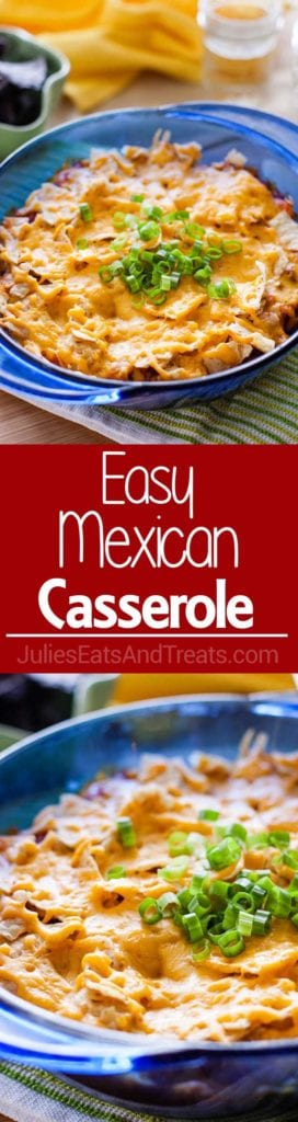 Collage with top image of mexican casserole in a blue dish, middle red banner with white text reading Easy Mexican Casserole, and bottom image up close of Mexican casserole in a blue dish