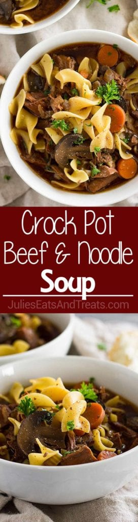 Collage with top image overhead of beef and noodle soup in a white bowl, middle red banner with white text reading crock pot beef and noodle soup, and bottom image of two white bowls of beef and noodle soup