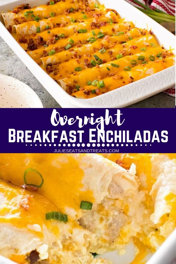 Collage with top image of a white casserole dish with enchiladas in it, middle banner with text reading overnight breakfast enchiladas, and bottom close up image of two breakfast enchiladas with a bite taken out
