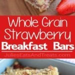 Whole Grain Strawberry Breakfast Bars Collage