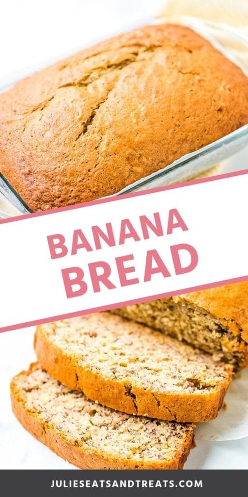 Collage with top image of a loaf of banana bread in a glass loaf pan, middle banner with pink text reading banana bread, and bottom image of slices of banana bread