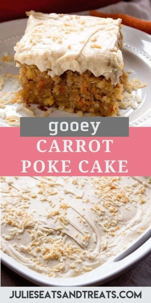 Pin Collage for Gooey Carrot Poke Cake. Top image of a piece of frosted carrot cake on a white plate, bottom image of a whole cake in a white pan.