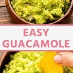 Pin Collage for Guacamole. Top image of a wood bowl of guacamole, bottom image of a hand holding a tortilla chip dipping it into guacamole.