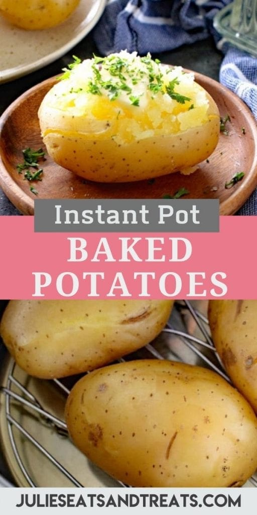 Pin Image for Instant Pot Baked Potato with potato cooked and cut open in top picture, middle text overlay and then a bottom photo of potatoes in pressure cooker