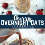 Collage with top image of prepared cherry oatmeal in a glass jar, middle banner with text reading cherry overnight oats, and bottom image of liquid being poured over oats in a glass jar