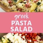 Pinterest Image for Greek Pasta Salad. Top overhead image of greek pasta salad in a wood bowl, bottom image of the ingredients for the pasta salad before being mixed