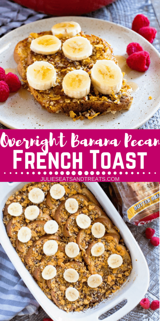 Collage with top image of two slices of french toast on a plate topped with banana slices, middle banner with text reading overnight banana pecan french toast, and bottom image of french toast with pecans and bananas in a white baking dish