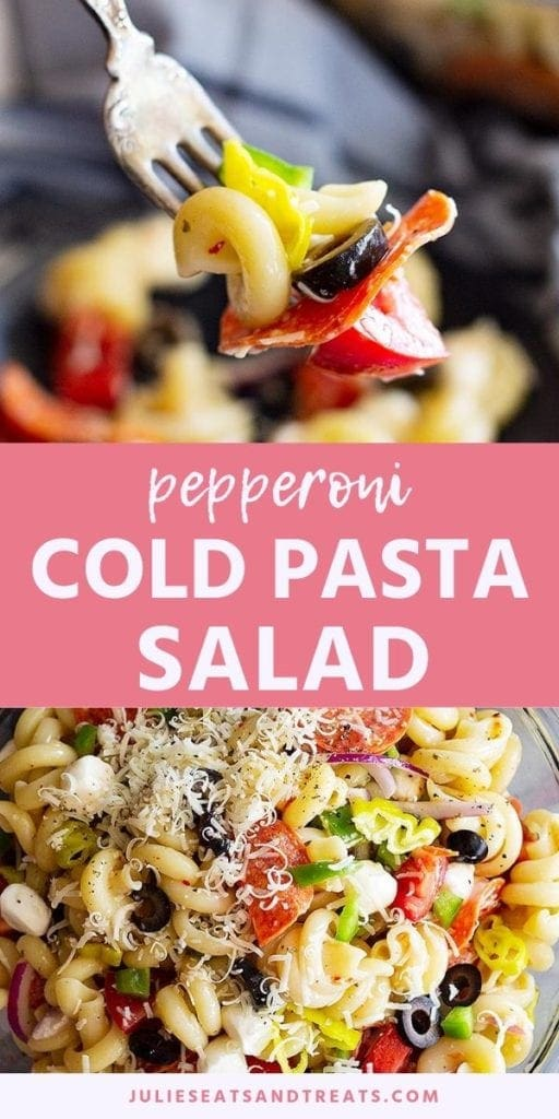 Collage with top image of a bite of pasta salad on a fork, middle pink banner with white text reading pepperoni cold pasta salad, and bottom image of a glass bowl full of pepperoni pasta salad topped with shredded cheese