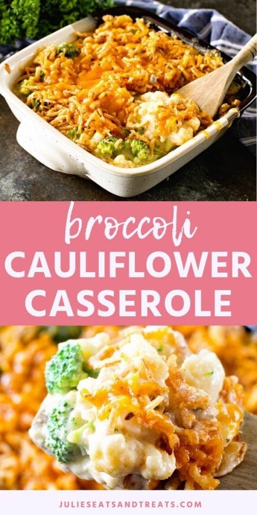 Collage Pin Image Cheesy Broccoli Cauliflower Casserole. Top image of a square baking dish full of broccoli and cauliflower, bottom image of a scoop of casserole on a wooden spoon.