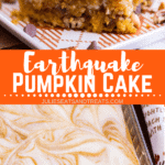 Collage with top image of a piece of pumpkin cake on a plate, middle banner with text reading earthquake pumpkin cake, and bottom image of uncooked cake in a glass baking dish