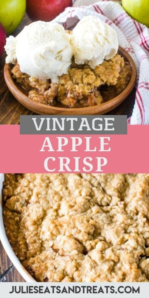 Apple Crisp Pin Image with top photo apple crisp on brown plate with ice cream on top, text overlay of recipe name in middle and bottom photo showing it in a white baking dish.