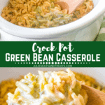 Collage with top image of green bean casserole in a crock pot, middle banner with text reading crock pot green bean casserole, and bottom image of a scoop of green bean casserole on a wooden spoon