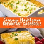 Collage with top image of breakfast casserole in a white baking dish, middle banner with text reading sausage hashbrown breakfast casserole, and bottom image of a piece of breakfast casserole and raspberries on a plate