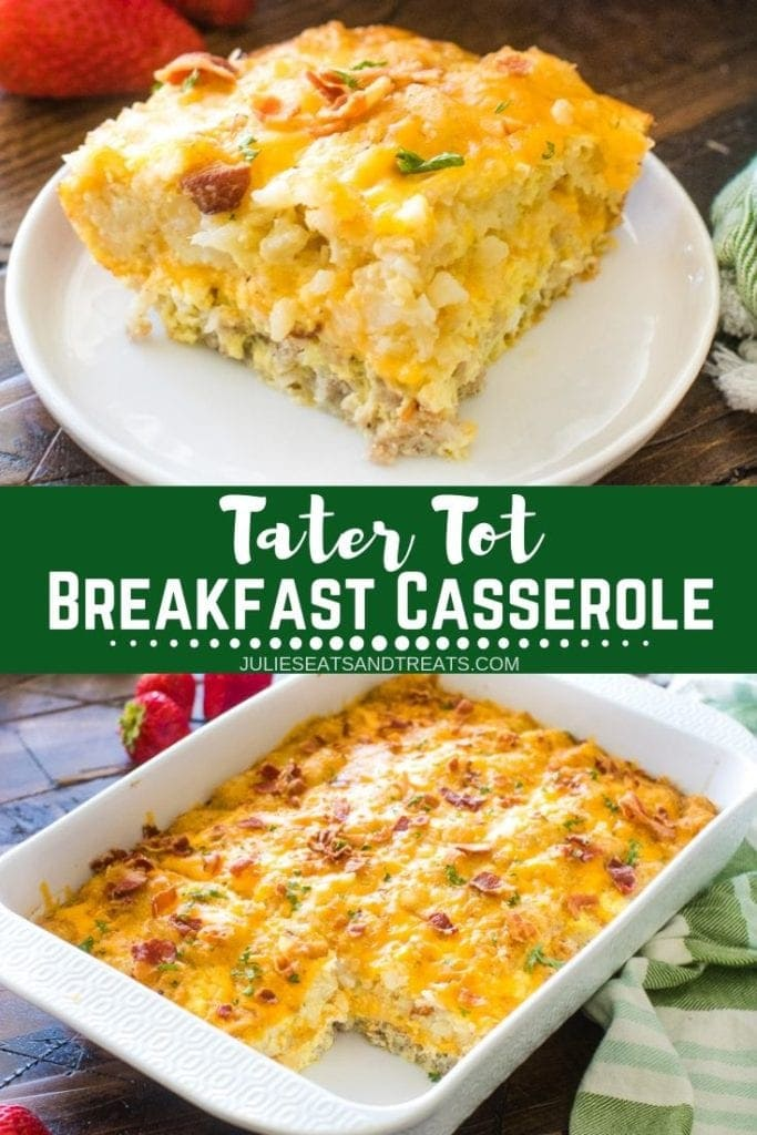 Collage with top image of a piece of breakfast casserole on a plate, middle banner with text reading tater tot breakfast casserole, and bottom image of breakfast casserole in a white baking dish missing one piece
