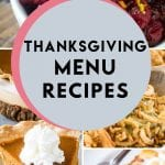 Four images of cranberries, green bean casserole, pumpkin pie, and sweet potato casserole as the background to the text Thanksgiving menu recipes