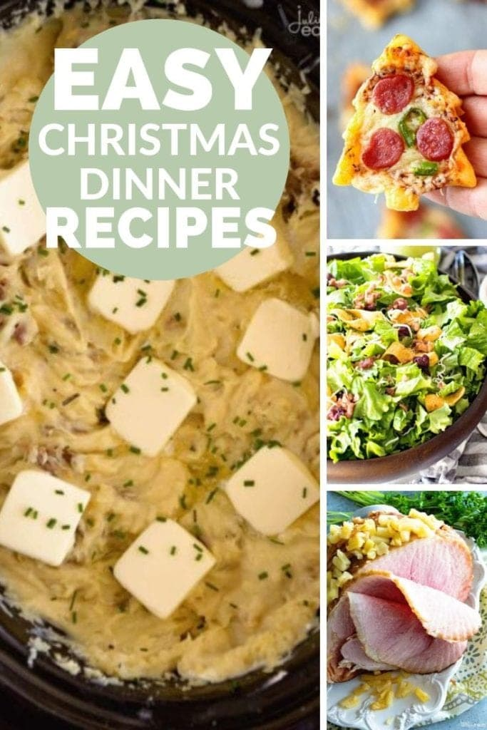Collage with images of mashed potatoes, pizza, salad, and ham, with a circle in the top left corner reading easy christmas dinner recipes