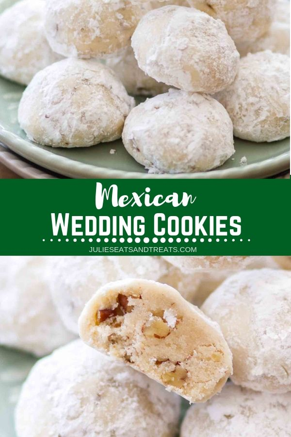Collage with top image of cookies stacked on a plate, middle green banner with white text reading Mexican wedding cookies, and bottom image of a wedding cookie cut in half