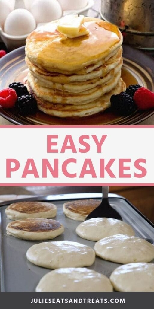 Collage with top image of a stack of pancakes on a plate with butter and berries, middle banner with pink text reading easy pancakes, and bottom image of pancakes being cooked on the griddle three of which have been flipped already