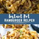 Collage with top image of hamburger helper on a serving spoon, middle blue banner with white text reading instant pot hamburger helper, and bottom image of hamburger helper in a white bowl
