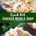 Collage with top overhead image of chicken noodle soup in a crock pot, middle green banner with white text reading crock pot chicken noodle soup, and bottom image of a spoon full of chicken noodle soup