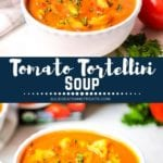 Collage with top image of a white bowl of tomato based soup, middle navy banner with white text reading tomato tortellini soup, and bottom image of tomato tortellini soup in a white bowl